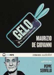Gelo per i Bastardi di Pizzofalcone letto da Peppe Servillo. Audiolibro. CD Audio formato MP3