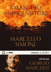 Il marchio dell'inquisitore letto da Giorgio Marchesi. Audiolibro. CD Audio formato MP3