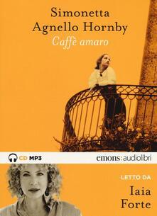 Criticalwinenotav.it Caffè amaro letto da Iaia Forte. Audiolibro Image