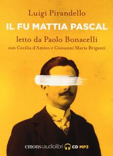 Capturtokyoedition.it Il fu Mattia Pascal letto da Paolo Bonacelli con Cecilia d'Amico e Giovanni Maria Briganti. Audiolibro. CD Audio formato MP3 Image
