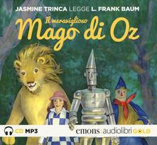 Antondemarirreguera.es Il meraviglioso mago di Oz letto da Jasmine Trinca. Audiolibro. CD Audio formato MP3. Ediz. integrale Image