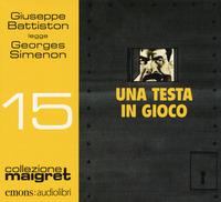 Una Una testa in gioco letto Giuseppe Battiston letto da Giuseppe Battiston. Audiolibro. CD Audio formato MP3 - Simenon Georges - wuz.it