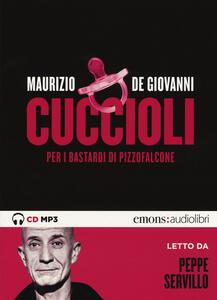 Cuccioli per i Bastardi di Pizzofalcone letto da Peppe Servillo. Audiolibro. CD Audio formato MP3