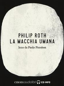 La macchia umana letto da Paolo Pierobon. Audiolibro. 2 CD Audio formato MP3.pdf