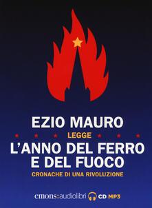 L anno del ferro e del fuoco. Cronache di una rivoluzione letto da Ezio Mauro. Audiolibro. CD Audio formato MP3.pdf
