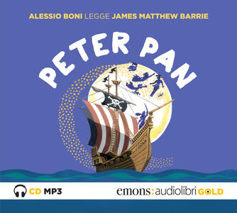 Peter Pan letto da Alessio Boni. Audiolibro. CD Audio formato MP3