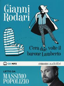 Ipabsantonioabatetrino.it C'era due volte il barone Lamberto letto da Massimo Popolizio. Audiolibro. CD Audio formato MP3 Image
