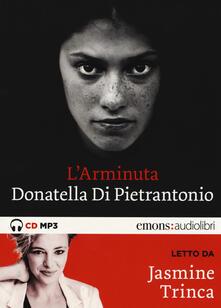 L Arminuta letto da Jasmine Trinca. Audiolibro. CD Audio formato MP3. Ediz. integrale.pdf