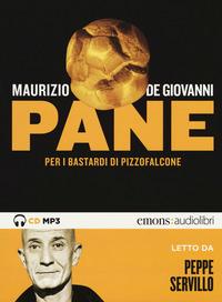 Pane per i Bastardi di Pizzofalcone letto da Peppe Servillo. Audiolibro. CD Audio formato MP3 - De Giovanni Maurizio - wuz.it