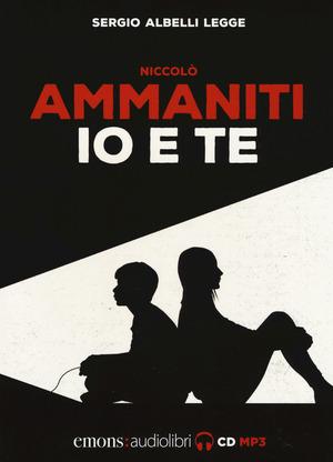 Io e te letto da Sergio Albelli. Audiolibro. CD Audio formato MP3