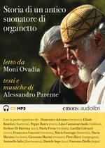 Storia di un suonatore di organetto letto da Moni Ovadia. Audiolibro. CD Audio formato MP3. Ediz. integrale. Con Libro