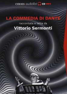 Lpgcsostenible.es La Commedia di Dante raccontata e letta da Vittorio Sermonti letto da Vittorio Sermonti. Audiolibro. 9 CD Audio formato MP3 Image