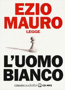 3tsportingclub.it L' uomo bianco letto da Ezio Mauro. Audiolibro. CD Audio formato MP3 Image