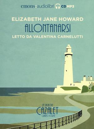 Allontanarsi. La saga dei Cazalet letto da Valentina Carnelutti. Vol. 4