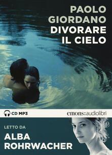 Divorare il cielo letto da Alba Rohrwacher. Audiolibro. CD Audio formato MP3 - Paolo Giordano - copertina