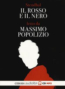 Il rosso e il nero letto da Massimo Popolizio. Audiolibro. 2 CD Audio formato MP3.pdf