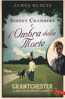 Sidney Chambers e l'ombra della morte - James Runcie - copertina