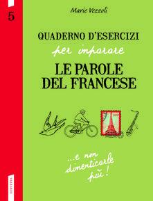 Quaderno desercizi per imparare le parole del francese. Vol. 5.pdf