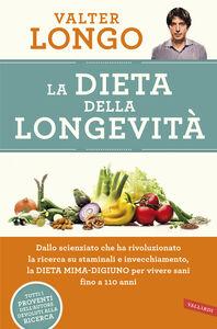 Libro La dieta della longevità. Dallo scienziato che ha rivoluzionato la ricerca su staminali e invecchiamento, la dieta mima-digiuno per vivere sani fino a 110 anni Valter Longo