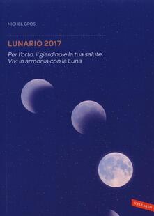 Promoartpalermo.it Lunario 2017. Per l'orto, il giardino e la tua salute. Vivi in armonia con la luna Image