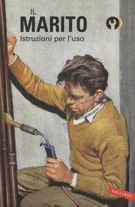 Il marito. Istruzioni per l'uso