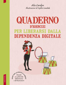 Osteriacasadimare.it Quaderno d'esercizi per liberarsi dalla dipendenza digitale Image