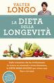 La dieta della longevit�. Dallo scienziato che ha rivoluzionato la ricerca su staminali e invecchiamento, la Dieta mima-digiuno per vivere sani fino a 110 anni