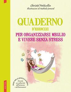 Quaderno d'esercizi per organizzarsi meglio e vivere senza stress