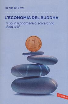 Charun.it L' economia del Buddha. I suoi insegnamenti ci salveranno dalla crisi Image