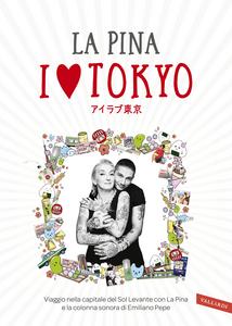 Libro I love Tokyo La Pina , Federico Giunta 0