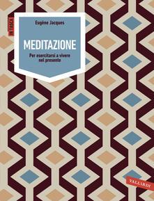 Meditazione. Per esercitarsi a vivere nel presente.pdf