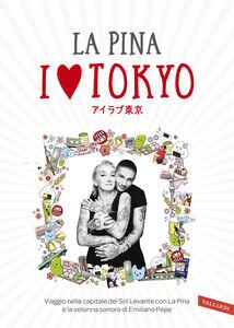 Ebook I love Tokyo. Con Contenuto digitale (fornito elettronicamente) La, Pina