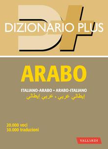 Dizionario arabo. Italiano-arabo. Arabo-italiano - AA.VV. - ebook