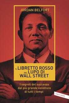 Voluntariadobaleares2014.es Il libretto rosso del lupo di Wall Street. I segreti del successo dal più grande venditore di tutti i tempi Image