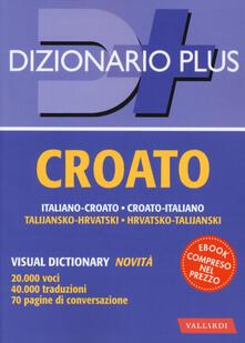 Dizionario croato. Italiano-croato, croato-italiano. Con e-book.pdf