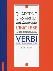 Camfeed.it Quaderno d'esercizi per imparare l'inglese ...e non dimenticarlo più! Verbi. Simple and continuous tenses Image