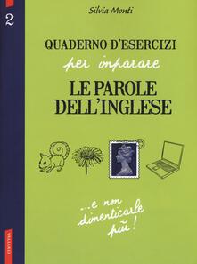 Quaderno desercizi per imparare le parole dellinglese. Vol. 2.pdf