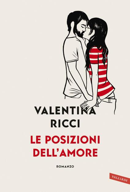 Le posizioni dell'amore - Valentina Ricci - copertina