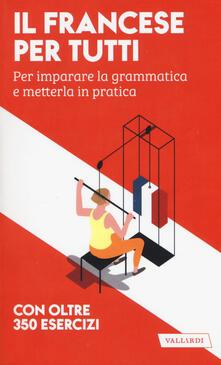 Daddyswing.es Il francese per tutti. Per imparare la grammatica e metterla in pratica. Con oltre 350 esercizi Image