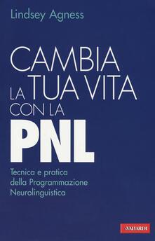 Carpinotizie.it Cambia la tua vita con la PNL. Tecnica e pratica della programmazione neurolinguistica Image