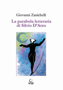 La parabola letteraria di Silvio DArzo.pdf