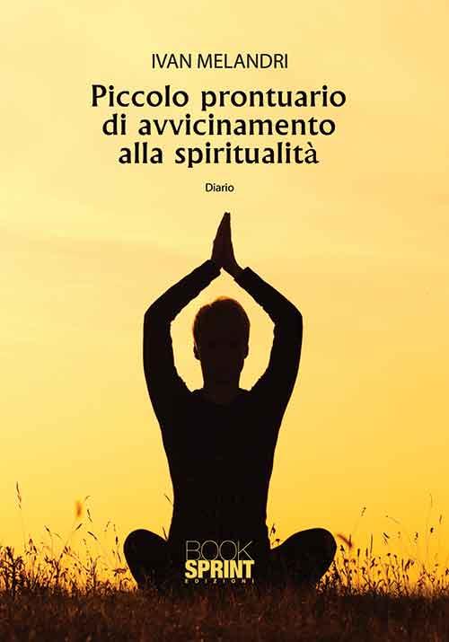Piccolo prontuario di avvicinamento alla spiritualità