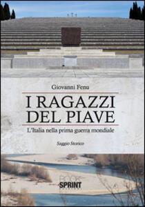 I ragazzi del Piave. L'Italia nella prima guerra mondiale