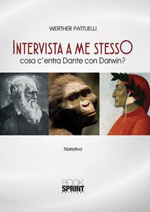 Intervista a me stesso. Cosa c'entra Dante con Darwin?