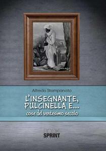 L' insegnante, Pulcinella e... cose del ventesimo secolo