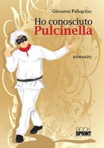 Ho conosciuto Pulcinella