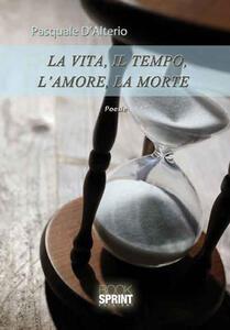 La vita, il tempo, l'amore, la morte