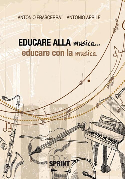 Educare alla musica... educare con la musica