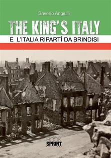 The king's Italy. E l'Italia ripartì da Brindisi - Saverio Angiulli - ebook