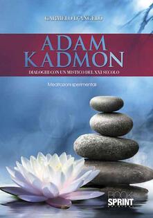 Adam Kadmon. Dialoghi con un mistico del XXI secolo.pdf